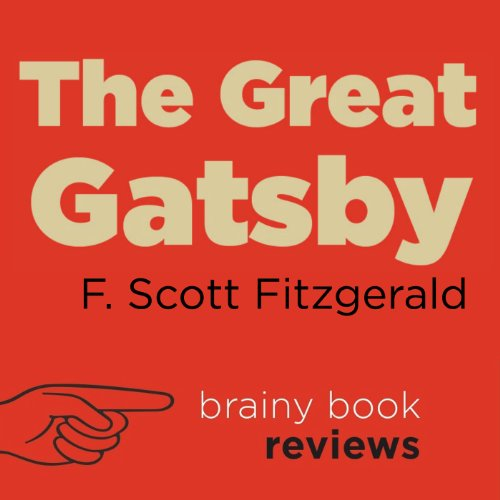 The Great Gatsby by F. Scott Fitzgerald, Expert Book Review Audiobook By Brainy Book Reviews cover art