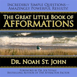 The Great Little Book of Afformations Audiobook By Noah St. John cover art