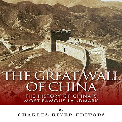 The Great Wall of China Audiobook By Charles River Editors cover art