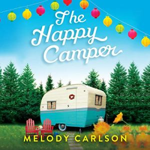 The Happy Camper Audiobook By Melody Carlson cover art