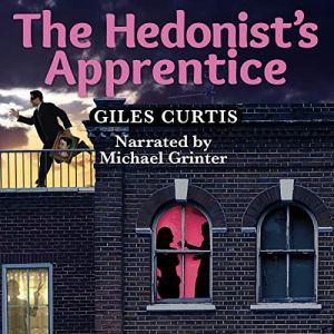 The Hedonist's Apprentice Audiobook By Giles Curtis cover art
