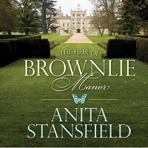 The Heir of Brownlie Manor Audiobook By Anita Stansfield cover art