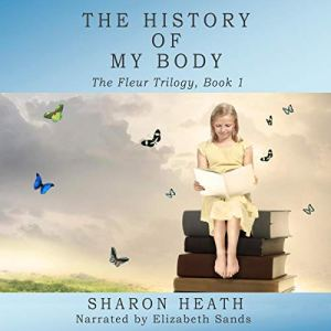 The History of My Body Audiobook By Sharon Heath cover art