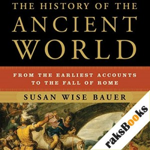 The History of the Ancient World Audiobook By Susan Wise Bauer cover art