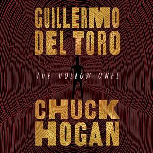 The Hollow Ones Audiobook By Guillermo del Toro, Chuck Hogan cover art