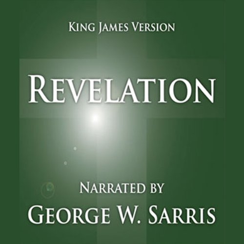 The Holy Bible - KJV: Revelation Audiobook By George W. Sarris (publisher) cover art