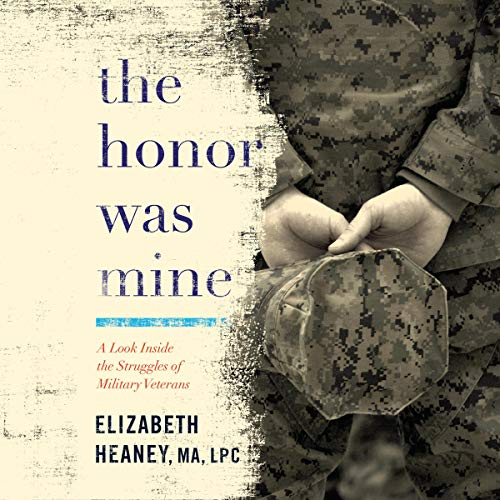 The Honor Was Mine Audiobook By Elizabeth Heaney MA LPC cover art
