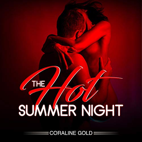 The Hot Summer Night Audiobook By Caroline Gold cover art