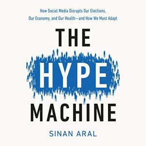 The Hype Machine Audiobook By Sinan Aral cover art