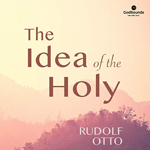 The Idea of the Holy Audiobook By Rudolf Otto cover art