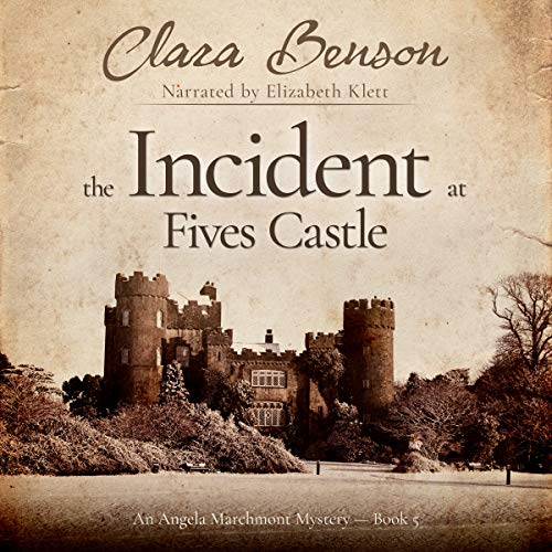 The Incident at Fives Castle Audiobook By Clara Benson cover art