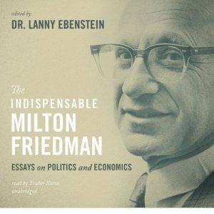 The Indispensable Milton Friedman Audiobook By Dr. Lanny Ebenstein cover art