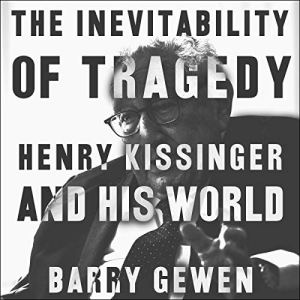 The Inevitability of Tragedy Audiobook By Barry Gewen cover art