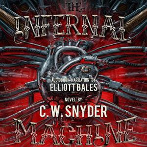 The Infernal Machine Audiobook By C.W. Snyder cover art