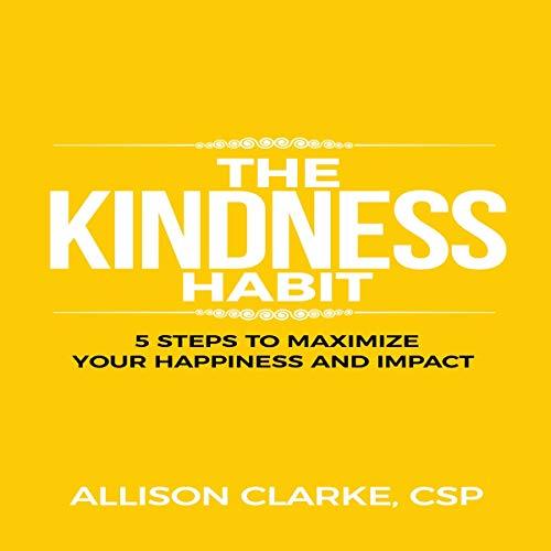 The Kindness Habit Audiobook By Allison Clarke cover art