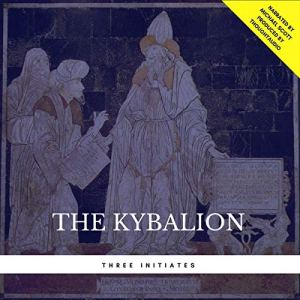 The Kybalion Audiobook By Three Initiates cover art