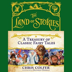 The Land of Stories: A Treasury of Classic Fairy Tales Audiobook By Chris Colfer, Brandon Dorman - illustrator cover art