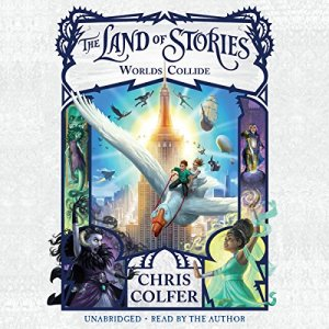 The Land of Stories: Worlds Collide Audiobook By Chris Colfer cover art