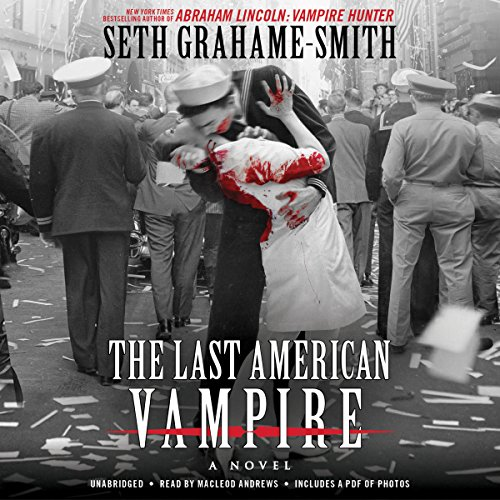 The Last American Vampire Audiobook By Seth Grahame-Smith cover art