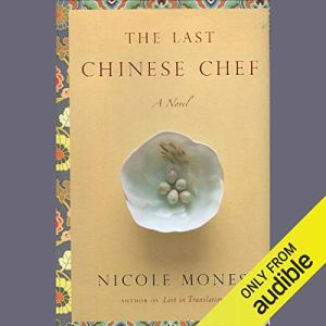 The Last Chinese Chef Audiobook By Nicole Mones cover art