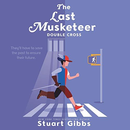 The Last Musketeer: Double Cross Audiobook By Stuart Gibbs cover art