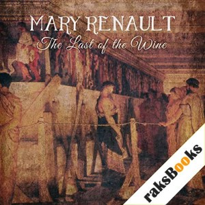 The Last of the Wine Audiobook By Mary Renault cover art