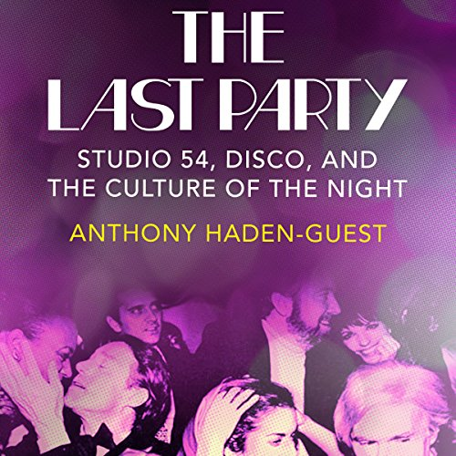 The Last Party Audiobook By Anthony Haden-Guest cover art