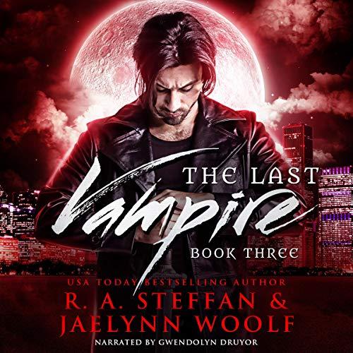 The Last Vampire: Book Three Audiobook By R.A. Steffan, Jaelynn Woolf cover art