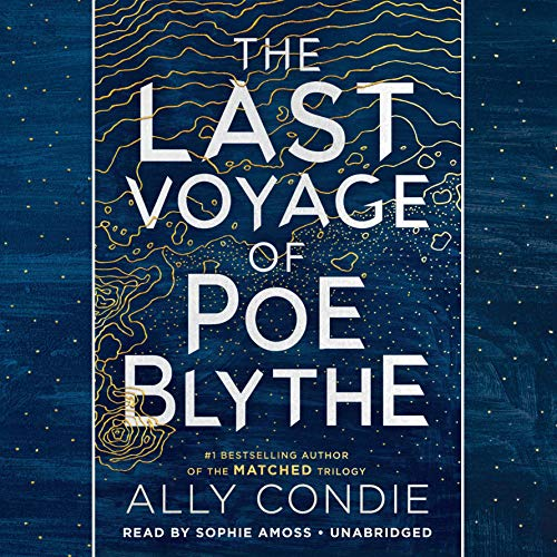 The Last Voyage of Poe Blythe Audiobook By Ally Condie cover art