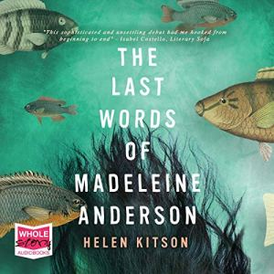 The Last Words of Madeleine Anderson Audiobook By Helen Kitson cover art