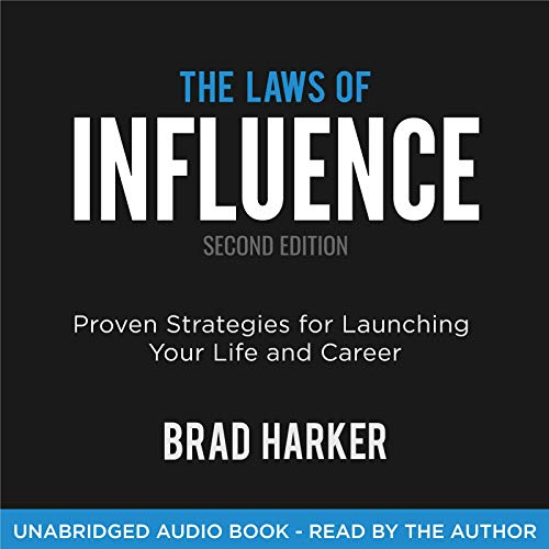 The Laws of Influence: Proven Strategies for Launching Your Life and Career Audiobook By Brad Harker cover art