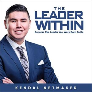 The Leader Within Audiobook By Kendal Netmaker cover art