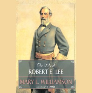 The Life of Robert E. Lee Audiobook By Mary L. Williamson cover art
