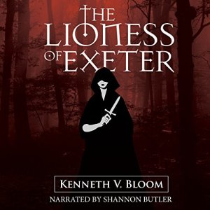The Lioness of Exeter Audiobook By Mr. Kenneth V. Bloom cover art