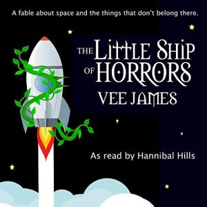 The Little Ship of Horrors Audiobook By Vee James cover art