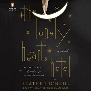 The Lonely Hearts Hotel Audiobook By Heather O'Neill cover art