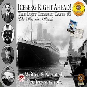 The Lost Titanic Tapes, Part 2 Audiobook By Geoffrey Giuliano cover art