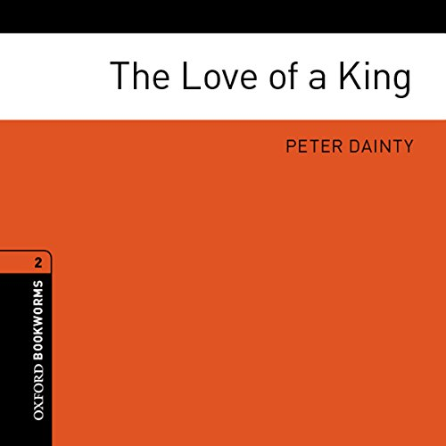 The Love of a King Audiobook By Peter Dainty cover art