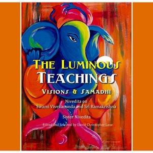 The Luminous Teachings: Visions and Samadhi Audiobook By Sister Nivedita cover art
