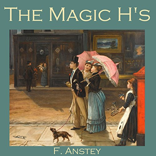 The Magic H's Audiobook By F. Anstey cover art