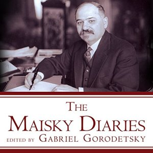 The Maisky Diaries Audiobook By Gabriel Gorodetsky cover art