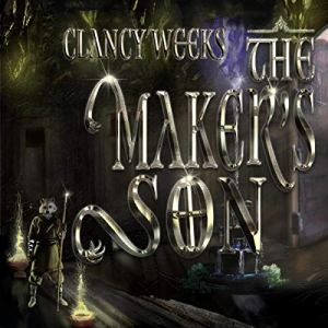 The Maker's Son Audiobook By Clancy Weeks cover art