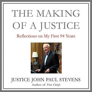 The Making of a Justice Audiobook By John Paul Stevens cover art