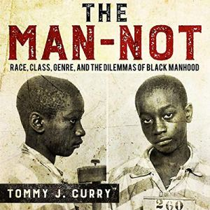 The Man-Not Audiobook By Tommy J. Curry cover art