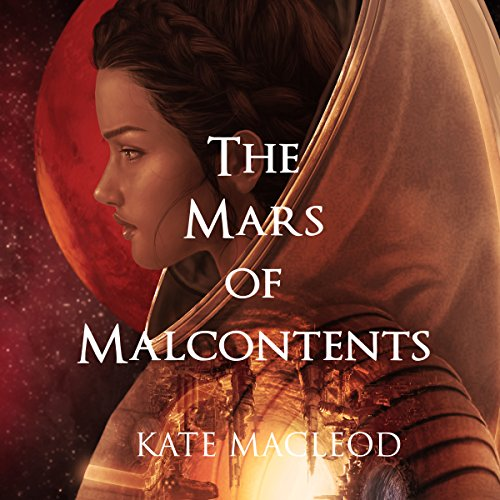 The Mars of Malcontents Audiobook By Kate MacLeod cover art