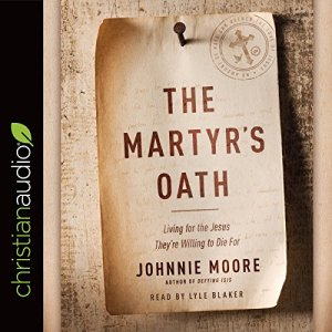 The Martyr's Oath Audiobook By Johnnie Moore cover art
