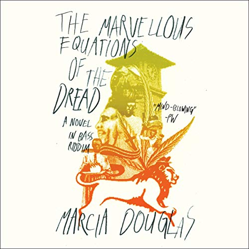 The Marvellous Equations of the Dread Audiobook By Marcia Douglas cover art