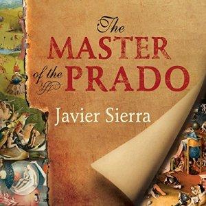 The Master of the Prado Audiobook By Javier Sierra cover art