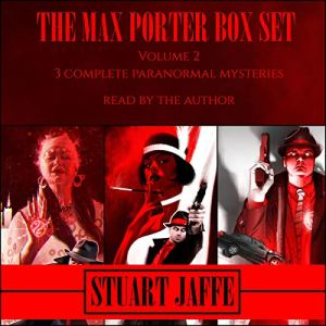 The Max Porter Box Set: Volume 2 Audiobook By Stuart Jaffe cover art