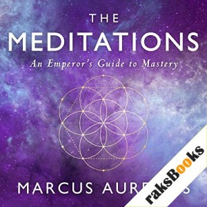 The Meditations: An Emperor's Guide to Mastery Audiobook By Marcus Aurelius, Ancient Renewal, Sam Torode - translator cover art